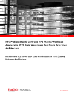 HPE ProLiant DL380 Gen9 and HPE PCIe LE Workload Accelerator 55TB Data Warehouse Fast Track Reference Architecture